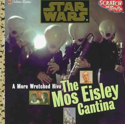 (Star Wars:A More Wretched Hive: The Mos Eisley Cantina (Scratch & Sniff))