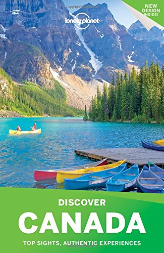 Lonely Planet Discover Canada (Travel Guide) (Lonely Planet Canada)