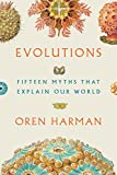 Evolutions: Fifteen Myths That Explain Our World