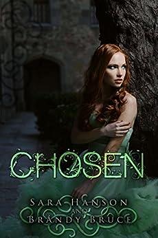 Chosen (Chronicles of the Chosen Book 1) by [Hanson, Sara, Bruce, Brandy]