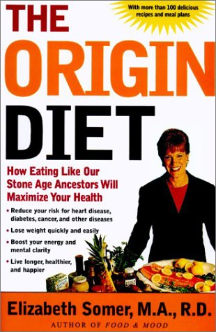 Download The Origin Diet: How Eating Like Our Stone Age Ancestors Will Maximize Your Health ebook