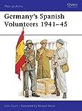 Germany's Spanish Volunteers 1941-45 (Men-At-Arms Series, 103)