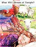 What Will I Dream of Tonight?, Shavaun Sullivan-Avila, 1434348431
