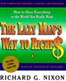 The Lazy Mans Way to Riches How to Have Everything in the World You Really Want - 1995 publication.