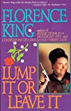 Lump It or Leave It, Florence King, 031206568X