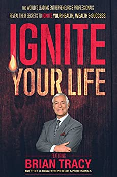 Ignite Your Life by [Nanton, Nick, Tracy, Brian, Dicks, JW]
