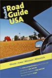 Fodor's Road Guide USA: Illinois, Iowa, Missouri, Wisconsin, 1st Edition