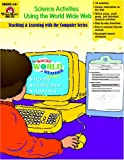 Science Activities Using the World Wide Web, Kathy Sage, 1557997284