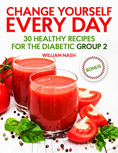 Change yourself every day. 30 healthy recipes for the Diabetic Group 2