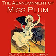 The Abandonment of Miss Plum