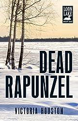 Dead Rapunzel (Loon Lake Mystery Book 15)
