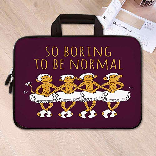 - Animal Decor Printing Neoprene Laptop Bag,Funny Ballerina Dancing Monkeys with So Boring to Be Normal Quote Print for 10 Inch to 17 Inch Laptop,15.4''L x 11''W x 0.8''H