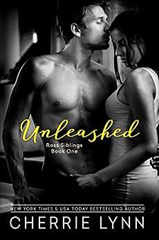 Unleashed (Ross Siblings Book 1) by [Lynn, Cherrie]