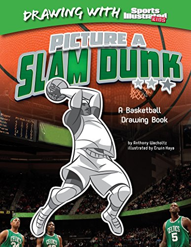 Picture a Slam Dunk (Drawing with Sports Illustrated ()