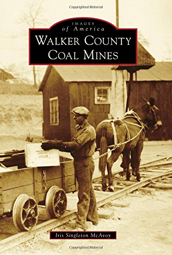 (Walker County Coal Mines (Images of America))
