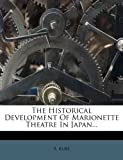 The Historical Development of Marionette Theatre in Japan, B. Kure, 1278061770