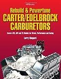 Rebuild and Powertune Carter Edelbrock Carburetors, Larry Shepard, 1557885559