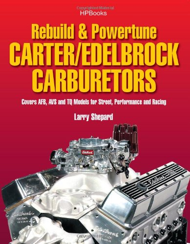 Rebuild  &  Powertune Carter/Edelbrock Carburetors HP1555: Covers AFB, AVS and TQ Models for Street, Performance and Racing