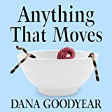 Anything That Moves: Renegade Chefs, Fearless Eaters, and the Making of a New American Food Culture