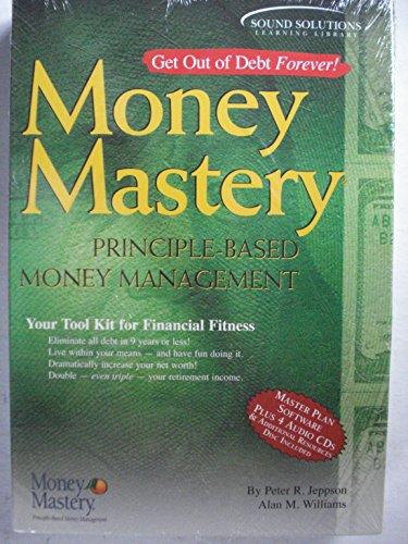 Money Mastery Principle-Based Money Management (Additional Resources & Master Plan Software)