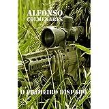 O Primeiro Disparo (Portuguese Edition)