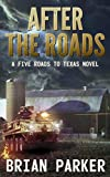After the Roads: Sidney's Way Volume 1 (A Five Roads to Texas Novel)