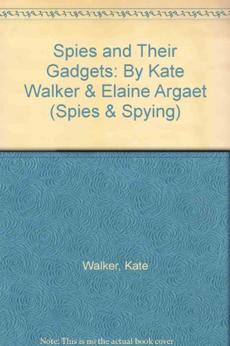 Spies and Their Gadgets: Kate Walker, Elaine Argaet (Spies and Spying) by Brand: Smart Apple Media (Image #1)