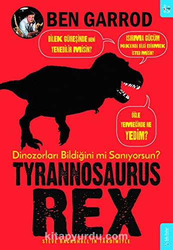 Tyrannosaurus Rex; Dinozorlari Bildigini mi Saniyorsun?]()