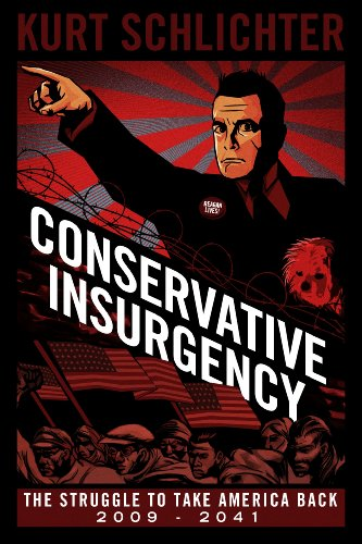 Conservative Insurgency: The Struggle to Take America Back 2009 - 2041