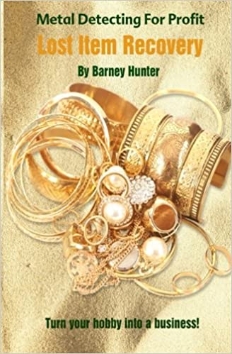 Metal Detecting For Profit Lost Item Recovery Barney Hunter