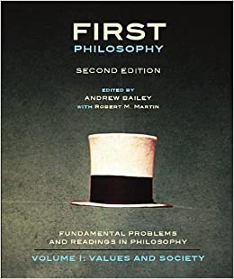 Book First Philosophy I: Values and Society - Second Edition: Fundamental Problems and Readings in Philosophy (2011-07-08)