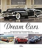 Dream Cars: Die spektakulärsten Fahrzeugstudien von Buick, Cadillac, Chevrolet, GMC, Hummer, Oldsmobile, Pontiac