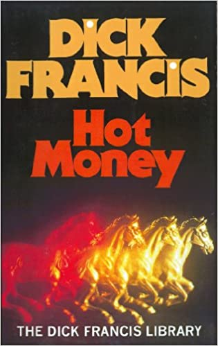 Dick francis hot money