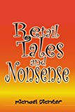 Retail Tales and Nonsense, Michael Dichter, 1453599207