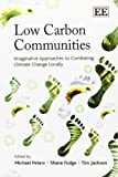 Low Carbon Communities, Michael Peters, Shane Fudge, Tim Jackson, 184980432X