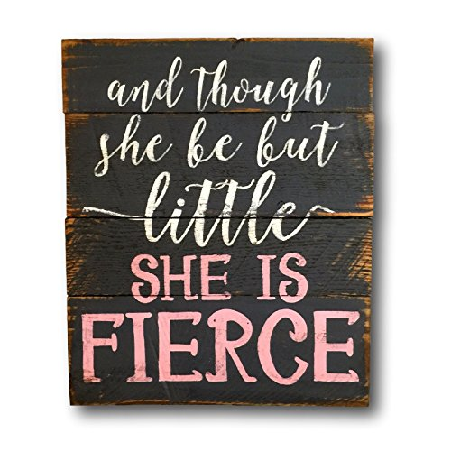 And Though She Be But Little She Is Fierce Wall Hanging/ Pallet Sign/ Nursery Decor