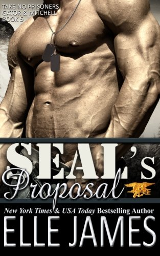 SEAL's Proposal (Take No Prisoners) (Volume 5)