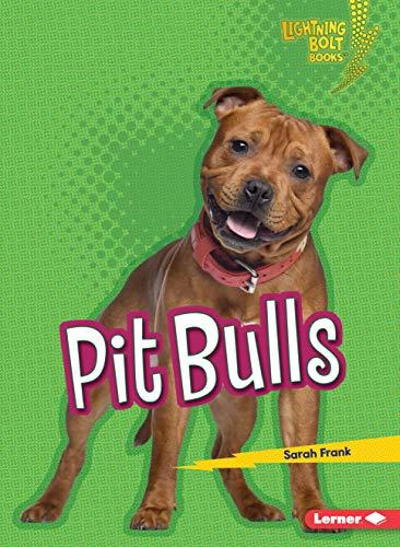 Pit Bulls (Lightning Bolt Books ® ― Who's a Good ()