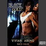 Black Gold: Takhini Wolves, Book 1   Vivian Arend