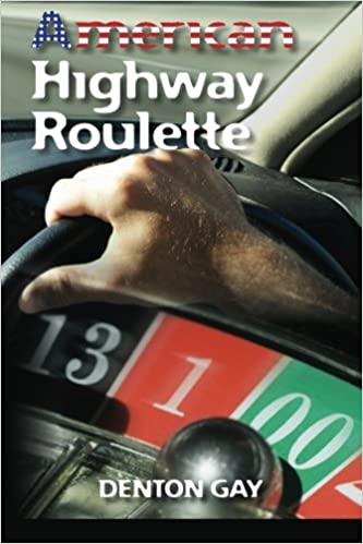 American Highway Roulette: Denton Gay: 9781452876931: Amazon