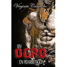 Un ogro en rehabilitacion (Saga Príncipes nº 2) (Spanish Edition)