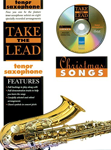 Take the Lead Christmas Songs: Tenor Saxophone, Book & CD (Sheet Christmas Lead The Song)