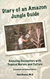 img - for Diary of an Amazon Jungle Guide: Amazing Encounters with Tropical Nature and Culture. Expanded and Revised Edition book / textbook / text book