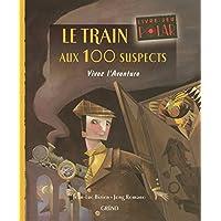 Les trains aux 100 suspects: Vivez l'aventure