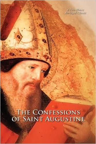 The Confessions of Saint Augustine (A Vero House Abridged Classic)