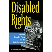 Disabled Rights: American Disability Policy and the Fight for Equality