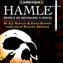 Hamlet, Prince of Denmark: A Novel Audiobook by David Hewson, A. J. Hartley Narrated by Richard Armitage