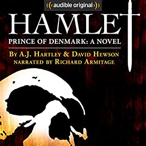 Hamlet, Prince of Denmark: A Novel Audiobook by A. J. Hartley, David Hewson Narrated by Richard Armitage