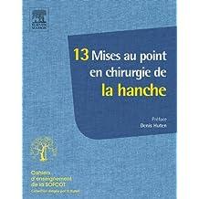 13 Mises au point en chirurgie de la hanche (French Edition)