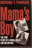 img - for Mama's Boy: 9The True Story of a Serial Killer and His Mother by Pienciak, Richard T. (June 1, 1996) Hardcover book / textbook / text book